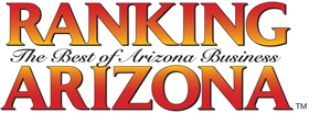 Ranked #1 by Arizona Business Magazine's – Ranking Arizona publication!